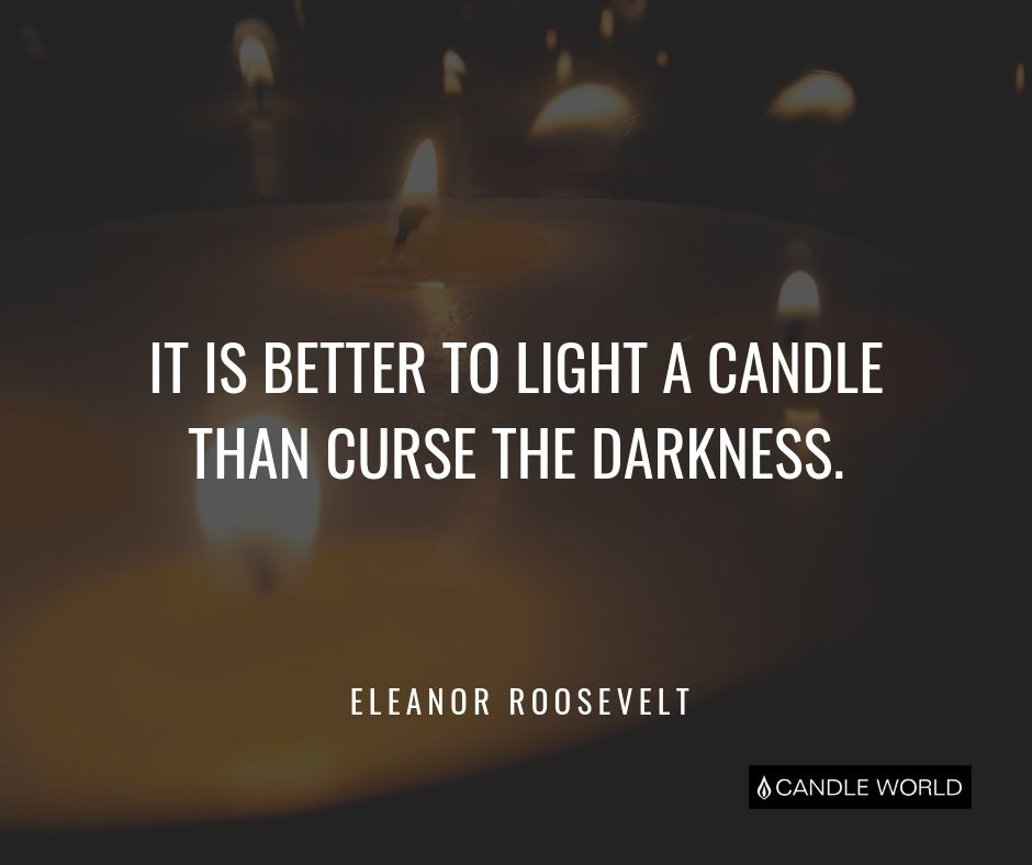 Cytat motywacyjny cytaty o świeczkach It is better to light a candle than curse the darkness Eleanor Roosevelt